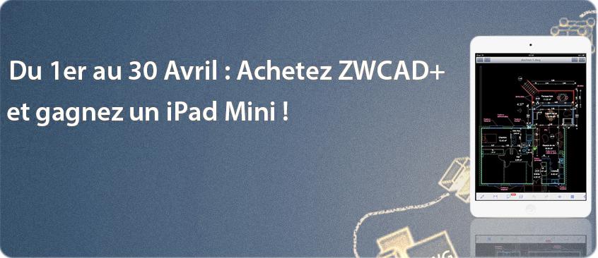 Tracéocad : Achetez ZWCAD et gagnez un iPad Mini