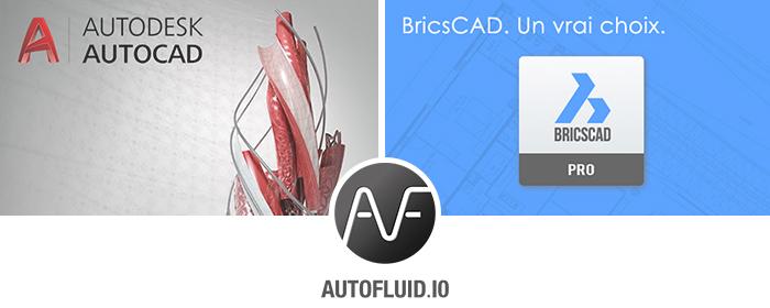 Compatibilité applicatif AUTOFLUID 10 avec ACAD 2018 et Bricscad V17 Pro
